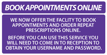 Book Appointments Online. We now offer the facility to book appointments and order repeat prescriptions online. Before you can use this service you will need to come in to reception to obtain your username and password.